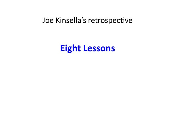Joe Kinsella's retrospecave        Eight Lessons