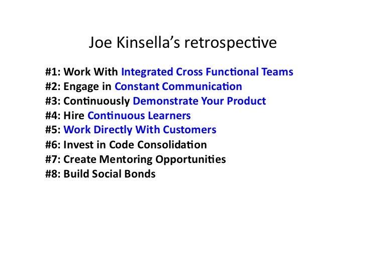 Joe Kinsella's retrospecave #1: Work With Integrated Cross FuncMonal Teams #2: Engage in Constan...