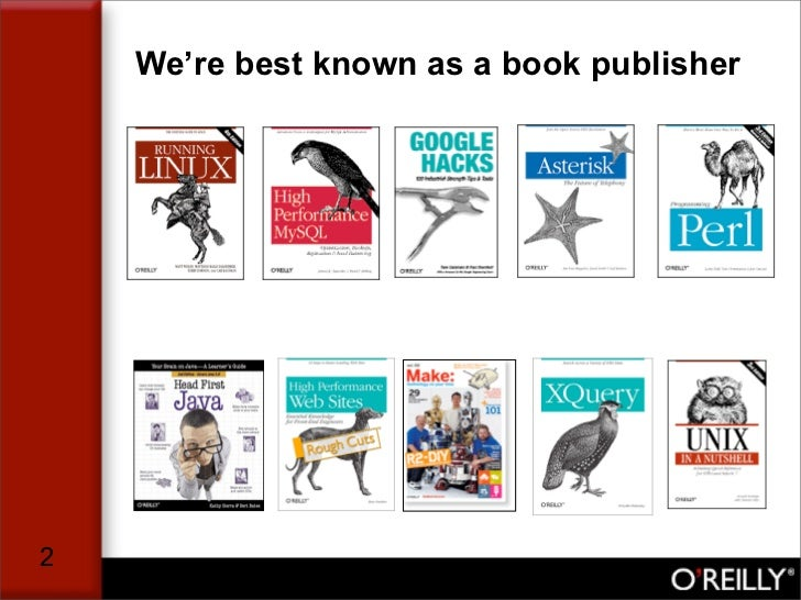 We're best known as a book publisher     2