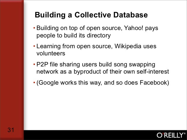 Building a Collective Database      • Building on top of open source, Yahoo! pays        people to build its directory    ...