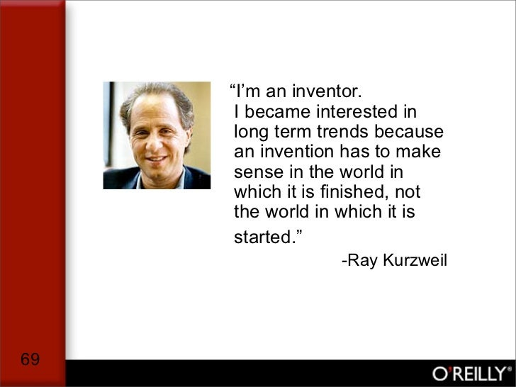 """""""I'm an inventor.       I became interested in       long term trends because       an invention has to make       sense i..."""