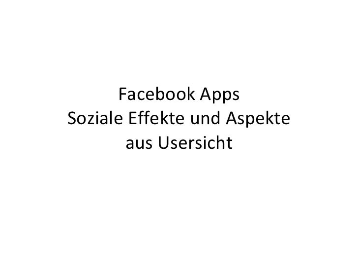 Facebook Apps Soziale Effekte und Aspekte aus Usersicht