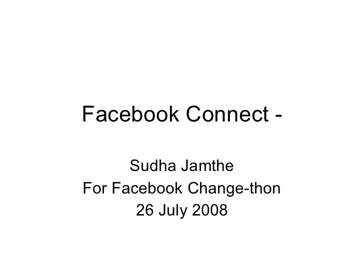 Facebook Connect - Sudha Jamthe For Facebook Change-thon 26 July 2008