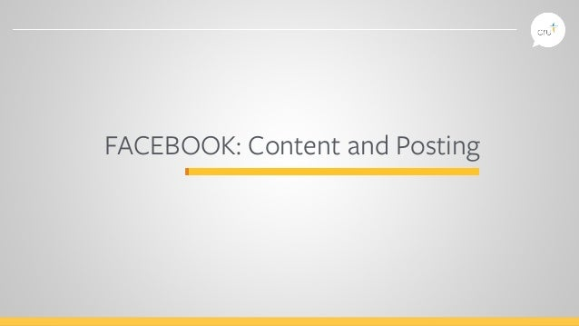 FACEBOOK: Content and Posting