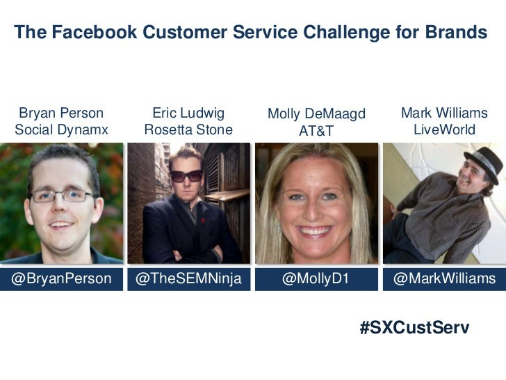The Facebook Customer Service Challenge for BrandsBryan Person     Eric Ludwig    Molly DeMaagd   Mark WilliamsSocial Dyna...