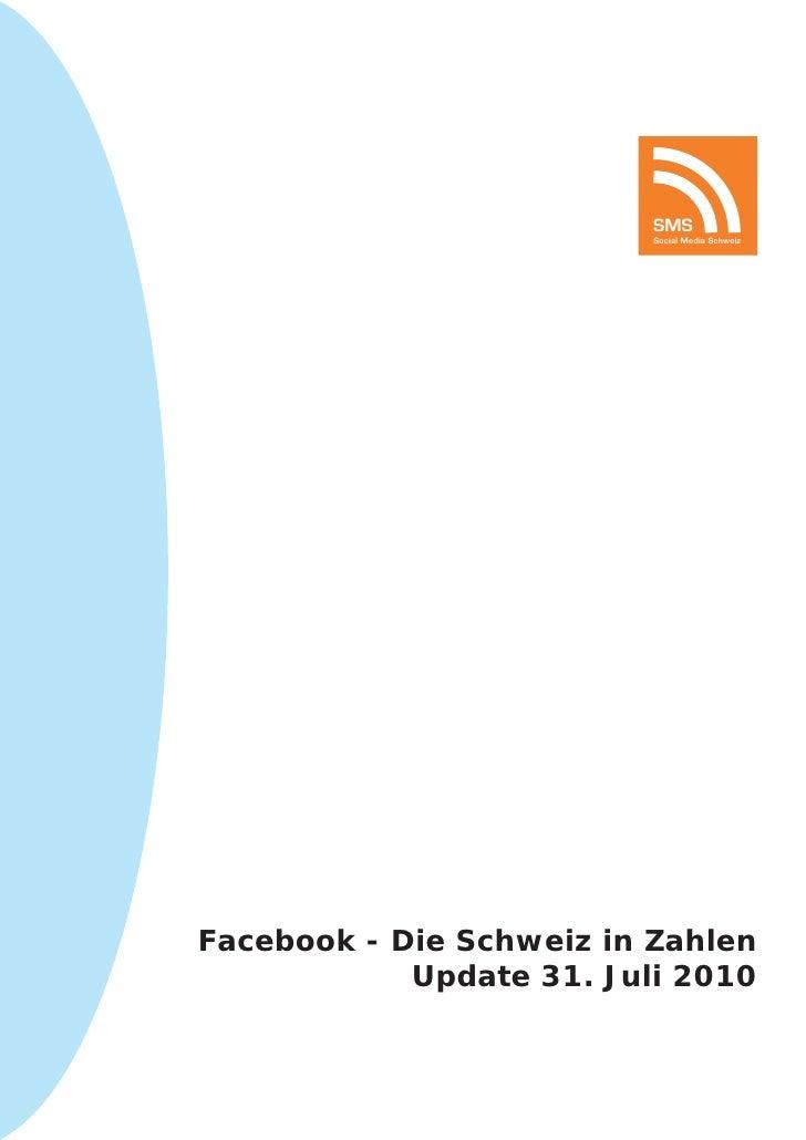 SMS                           Social Media Schweiz     Facebook - Die Schweiz in Zahlen             Update 31. Juli 2010
