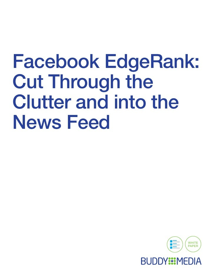 Facebook EdgeRank:Cut Through theClutter and into theNews Feed                  WHITE                  PAPER