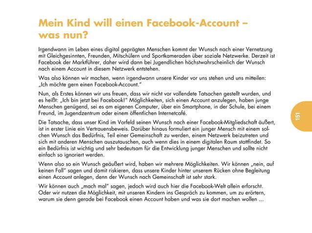 Mein Kind will einen Facebook-Account –was nun?Irgendwann im Leben eines digital geprägten Menschen kommt der Wunsch nach ...