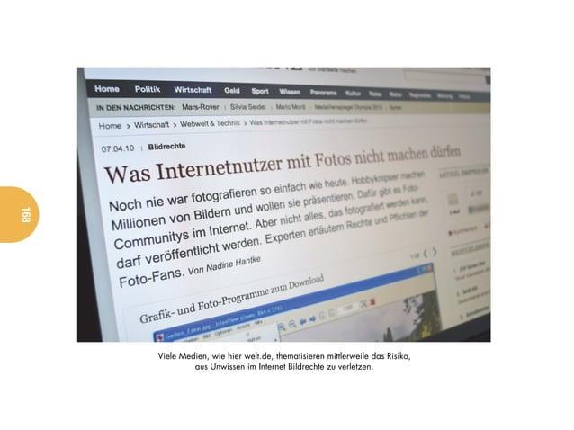 168      Viele Medien, wie hier welt.de, thematisieren mittlerweile das Risiko,               aus Unwissen im Internet Bil...