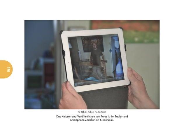 170                        © Tobias Albers-Heinemann      Das Knipsen und Veröffentlichen von Fotos ist im Tablet- und    ...
