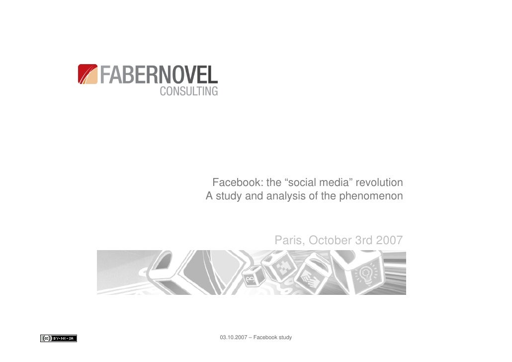 """Facebook: the """"social media"""" revolution A study and analysis of the phenomenon                          Paris, October 3rd..."""
