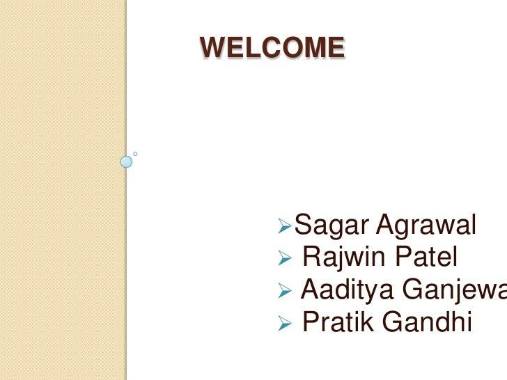 Welcome<br /><ul><li>Sagar Agrawal