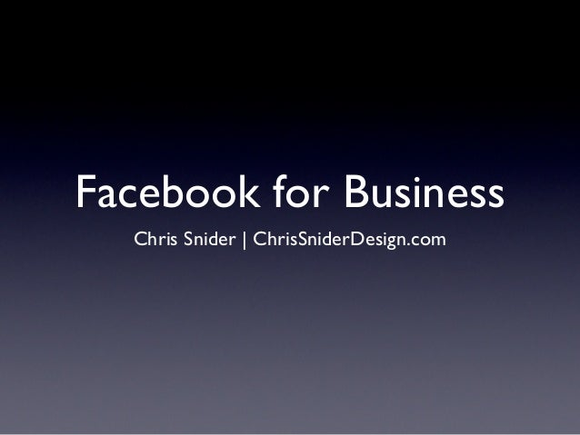 Facebook for Business  Chris Snider | ChrisSniderDesign.com