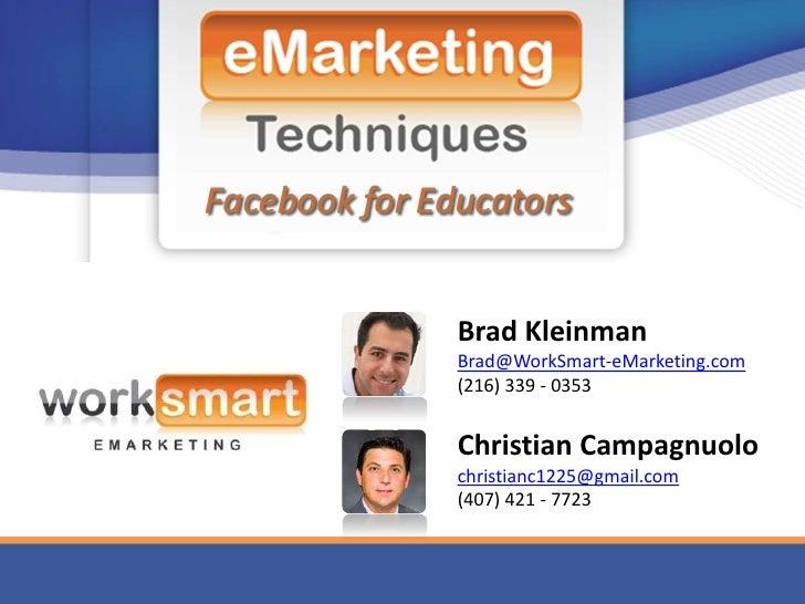 Brad Kleinman Brad@WorkSmart-eMarketing.com (216) 339 - 0353   Christian Campagnuolo christianc1225@gmail.com (407) 421 - ...