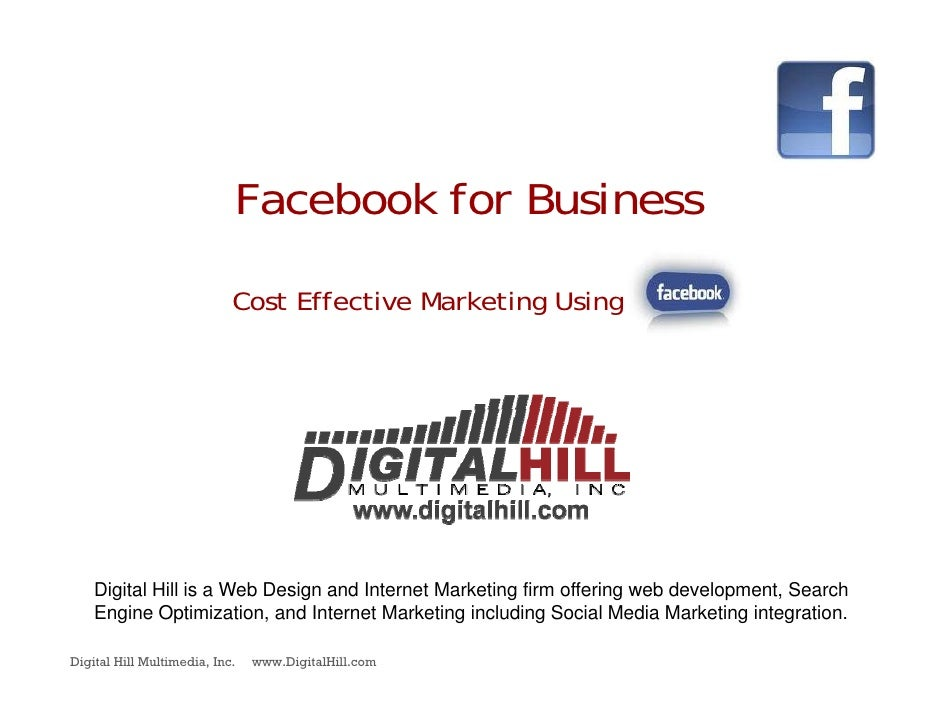 Facebook for Business                              Cost Effective Marketing Using             . .         Digital Hill is ...