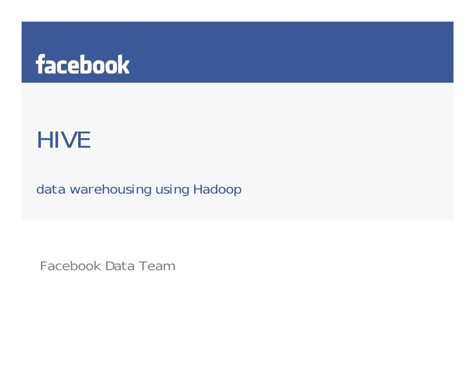 HIVEdata warehousing using HadoopFacebook Data Team