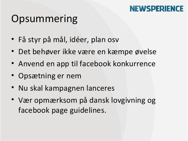 Opsummering•   Få styr på mål, idéer, plan osv•   Det behøver ikke være en kæmpe øvelse•   Anvend en app til facebook konk...