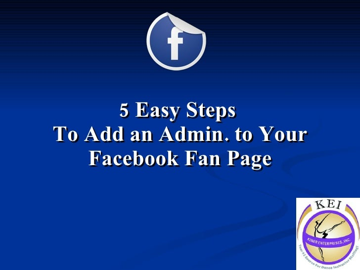 5 Easy Steps  To Add an Admin. to Your Facebook Fan Page