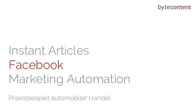 Instant Articles Facebook Marketing Automation Praxisbeispiel automobiler Handel