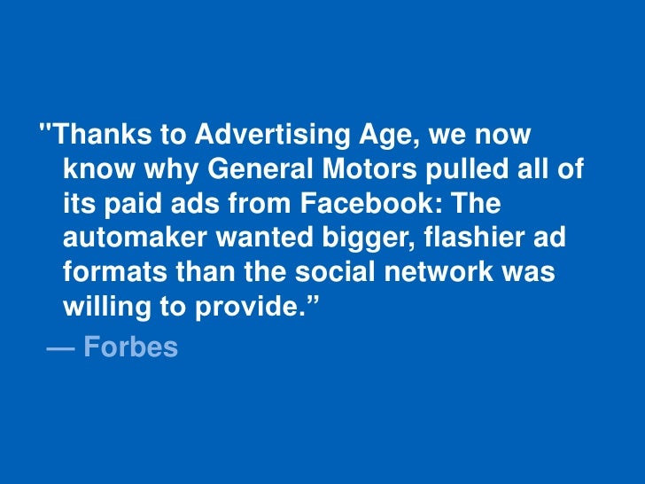 """""""Thanks to Advertising Age, we now  know why General Motors pulled all of  its paid ads from Facebook: The  automaker want..."""