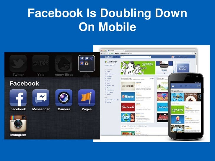 Facebook Is Doubling Down       On Mobile