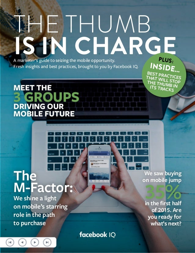 THE THUMB IS IN CHARGEA marketer's guide to seizing the mobile opportunity. Fresh insights and best practices, brought to ...
