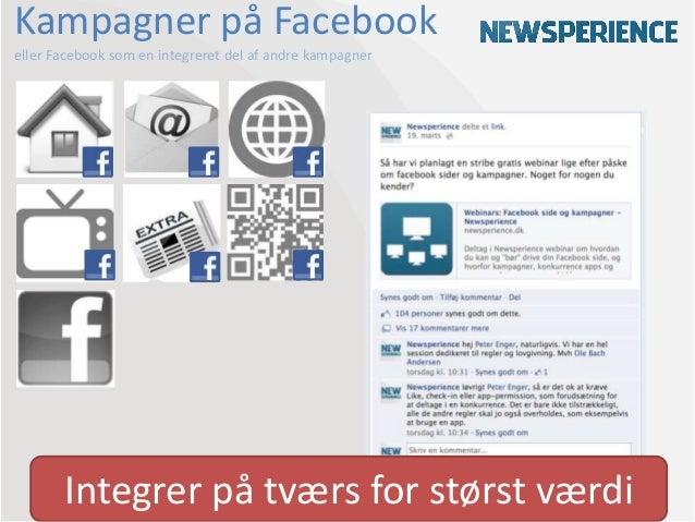 Kampagner på Facebookeller Facebook som en integreret del af andre kampagner       Integrer på tværs for størst værdi
