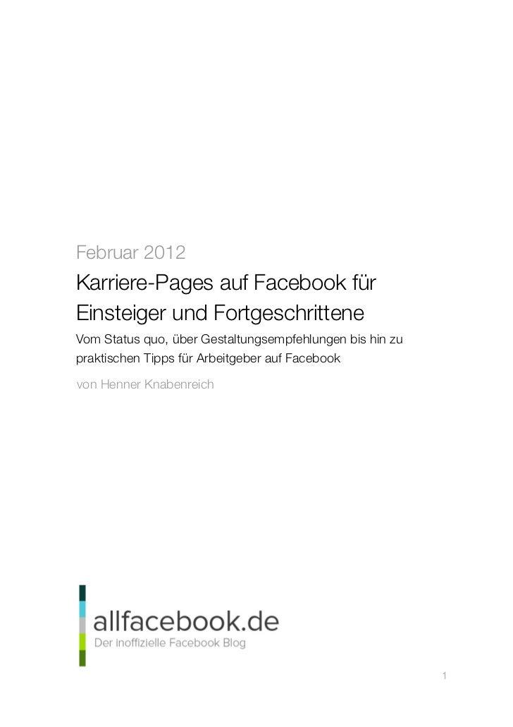 Februar 2012 Karriere-Pages auf Facebook für Einsteiger und Fortgeschrittene Vom Status quo, über Gestaltungsempfehlungen ...