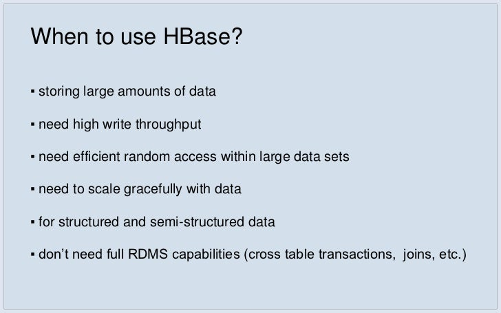 HBase Data Model• An HBase table is: •   a sparse , three-dimensional array of cells, indexed by:      RowKey, ColumnKey, ...