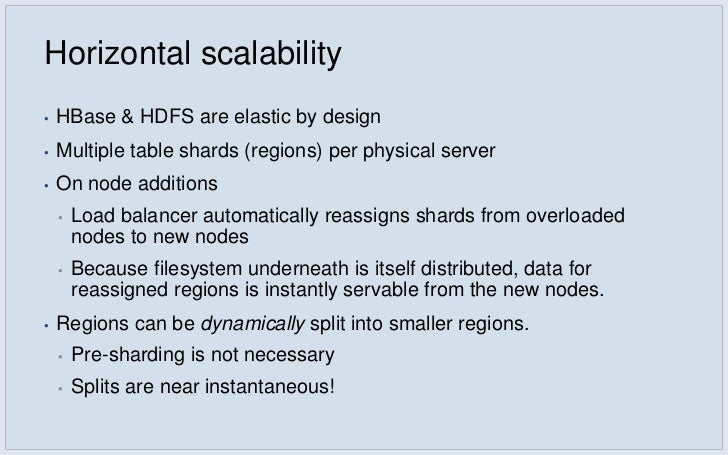 Automatic Failover▪   Node failures automatically detected by HBase Master▪   Regions on failed node are distributed evenl...