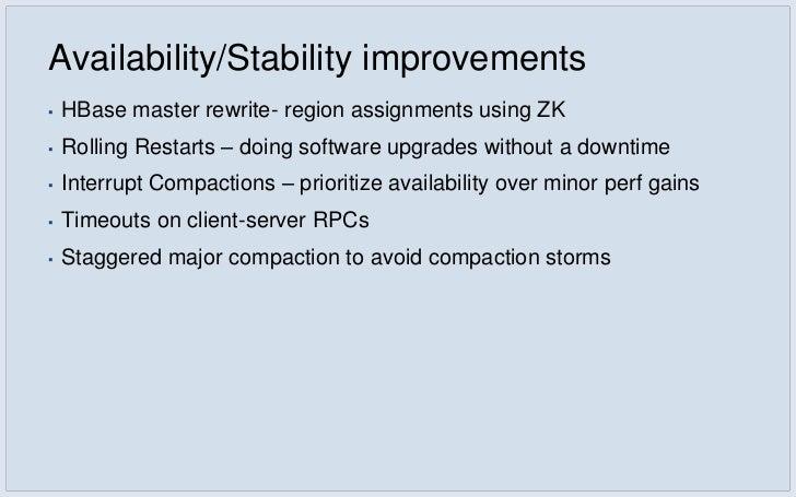 Performance Improvements▪   Compactions    ▪   critical for read performance    ▪   Improved compaction algo    ▪   delete...