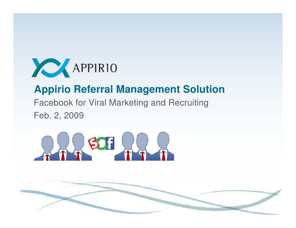 Appirio Referral Management Solution Facebook for Viral Marketing and Recruiting Feb. 2, 2009