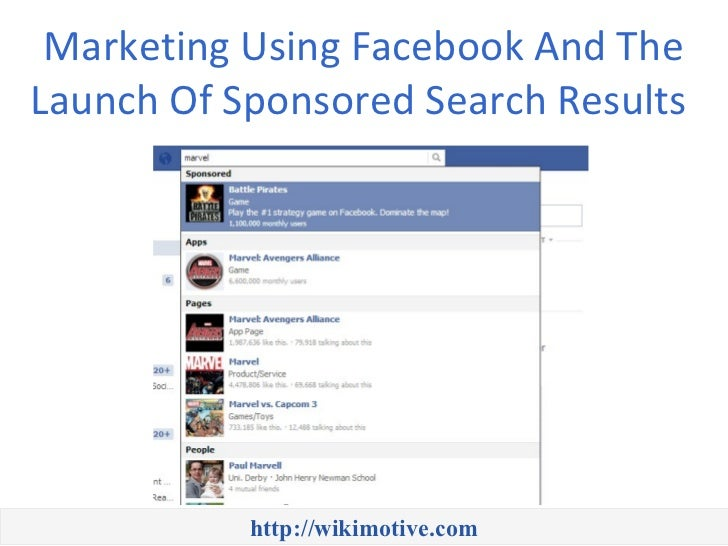 Marketing Using Facebook And TheLaunch Of Sponsored Search Results           http://wikimotive.com