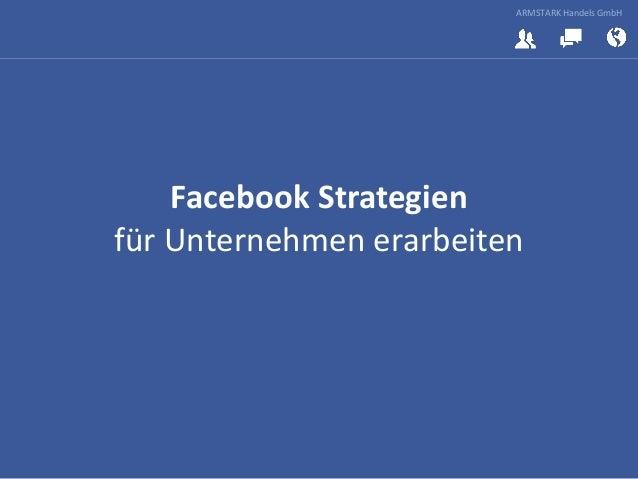 ARMSTARK Handels GmbH Facebook Strategien für Unternehmen erarbeiten