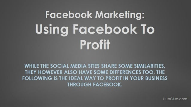Facebook Marketing: Using Facebook To Profit  You can learn more about this by getting the full text/article for these sl...