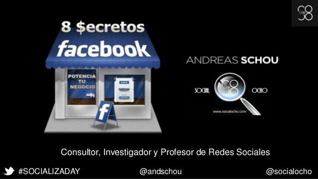 #SOCIALIZADAY @andschou @socialocho Consultor, Investigador y Profesor de Redes Sociales