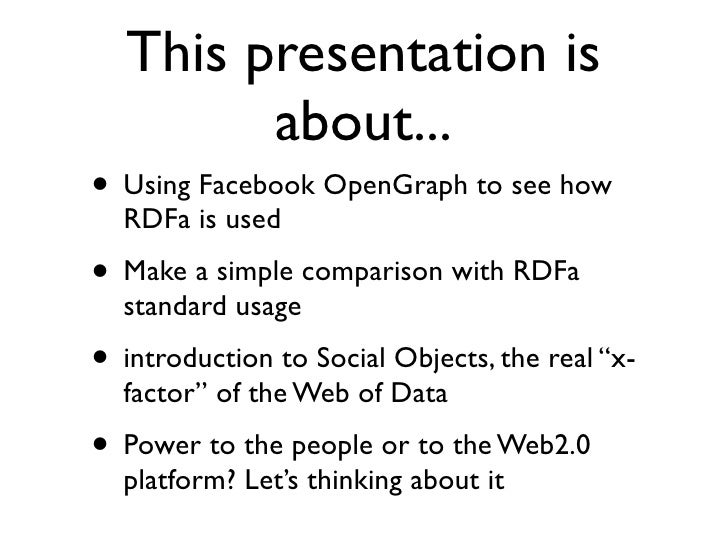 Facebook ( Open ) Graph and the Semantic Web Slide 3