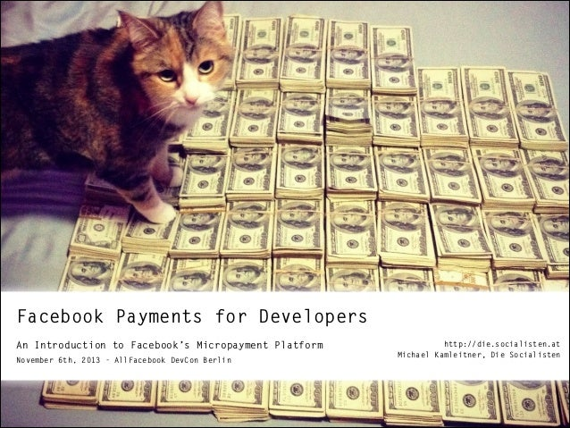 Facebook Payments for Developers An Introduction to Facebook's Micropayment Platform