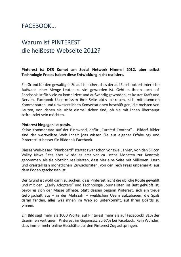 FACEBOOK…Warum ist PINTERESTdie heißeste Webseite 2012?Pinterest ist DER Komet am Social Network Himmel 2012, aber selbstT...