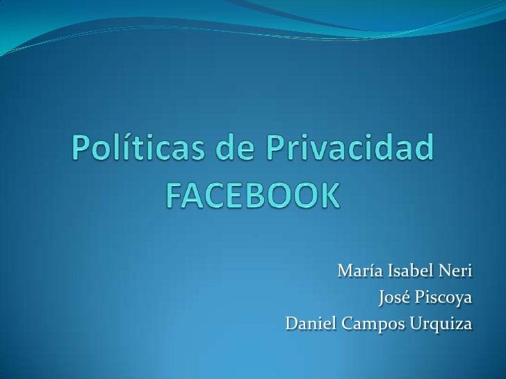 María Isabel Neri           José PiscoyaDaniel Campos Urquiza