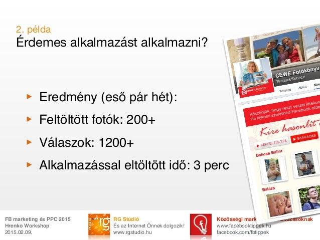 RG Stúdió És az Internet Önnek dolgozik! www.rgstudio.hu Közösségi marketing vállalkozásoknak www.facebooktippek.hu facebo...