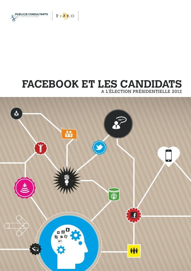 FACEBOOK ET LES CANDIDATS             A L'ÉLECTION PRÉSIDENTIELLE 2012