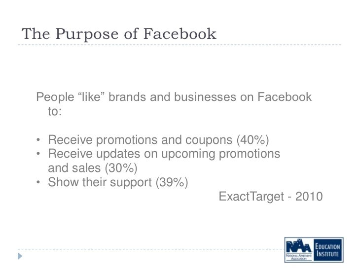 """The Purpose of Facebook People """"like"""" brands and businesses on Facebook   to: • Receive promotions and coupons (40%) • Rec..."""