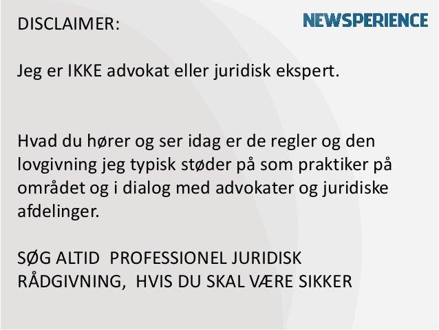 DISCLAIMER:Jeg er IKKE advokat eller juridisk ekspert.Hvad du hører og ser idag er de regler og denlovgivning jeg typisk s...