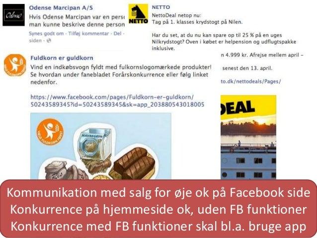 Kommunikation med salg for øje ok på Facebook sideKonkurrence på hjemmeside ok, uden FB funktioner Konkurrence med FB funk...