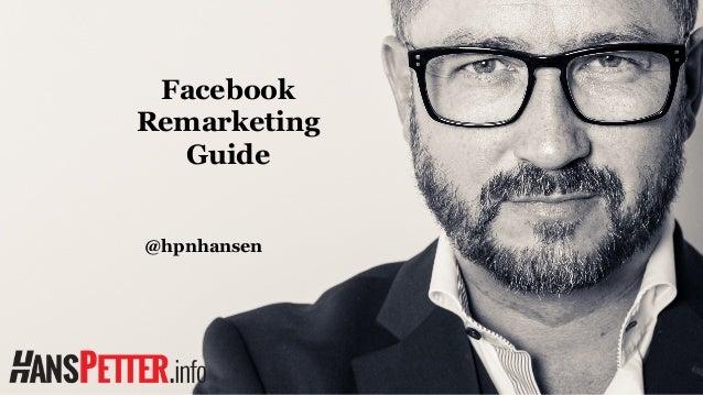 Facebook  Remarketing  Guide  @hpnhansen