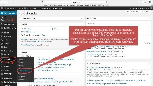 """Det her vil være forskjellig fra nettside-til-nettside.  HansPetter.info er bygd på Wordpress og et tema som  heter """"Hot T..."""