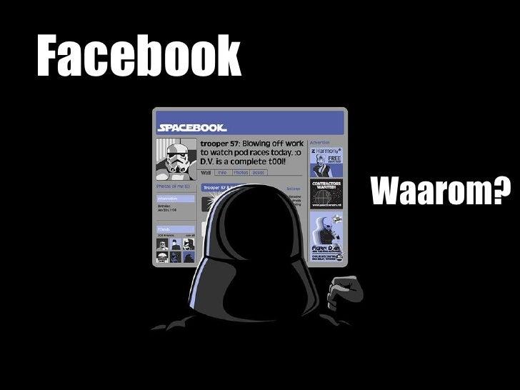 Facebook Waarom?