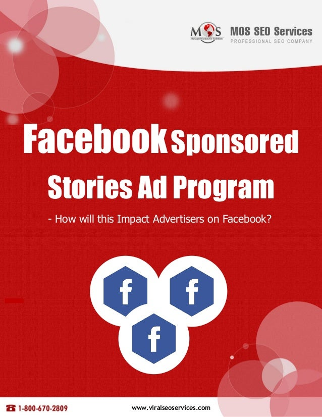www.viralseoservices.com FacebookSponsored Stories Ad Program - How will this Impact Advertisers on Facebook? www.viralseo...