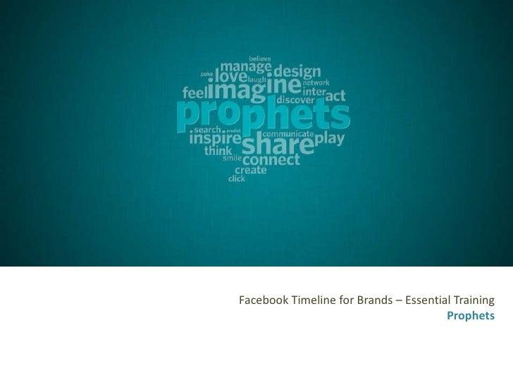 Facebook Timeline for Brands – Essential Training                                       Prophets